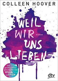 Weil wir uns lieben: Roman von Colleen Hoover http://www.amazon.de/dp/3423716401/ref=cm_sw_r_pi_dp_2cE2ub15GTTZ4