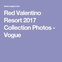 Red Valentino Resort 2017 Collection Photos - Vogue