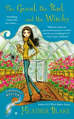 The Good, the Bad, and the Witchy: A Wishcraft Mystery: Heather Blake: 9780451239693: Amazon.com: Books