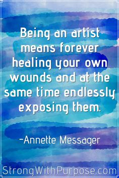 Being an artist means forever healing your own wounds and at the same time endlessly exposing them. Read these 5 Creativity Quotes to Inspire You to Create Without Limitations. #heal #healing #artist #artquotes