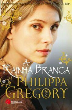 A Rainha Branca, Philippa Gregory  http://leituras-do-instante.blogspot.pt/2014/02/a-rainha-branca-opiniao.html