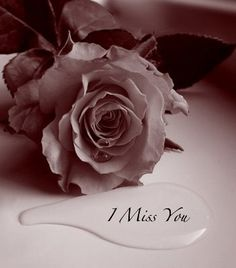 I Miss You......Always.........