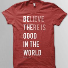 """Be the good in the world"" shirt"