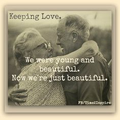 Love this.long-lasting love long after youth has faded is true love. The Words, Vieux Couples, Grow Old With Me, Growing Old Together, Dating Tips For Men, Love My Husband, Forever Love, Forever Young, Love You