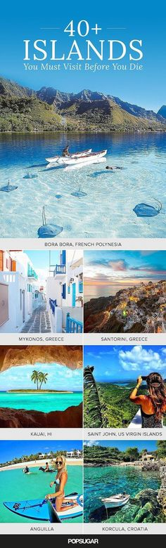 49 Islands You Must Visit Before You Die. Joe and I have been to #45 together!!! I would love to visit almost all of these places.