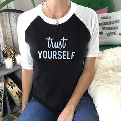 Trust Yourself ~ Eco-Friendly Baseball Tee