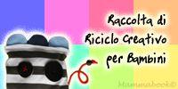 Mammabook: Riciclo Creativo per Bambini - Edizione 2013