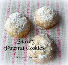 Snowy Pine Nut Cookiesfrom The English Kitchen
