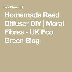 Homemade Reed Diffuser DIY   Moral Fibres - UK Eco Green Blog