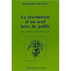 La révolution d'un seul brin de paille par Masanobu Fukuoka