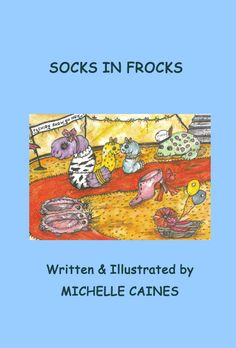 Book 5 – Socks In Frocks http://michellecaines.com/book-5-socks-frocks/ Read the 5th instalment in the extraordinary adventures of a naughty little sock and her elusive partners in the fifth book in Michelle Caines Odd Sock series.