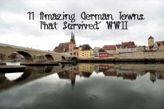 11 Amazing German Towns Not Destroyed by WWII – California Globetrotter