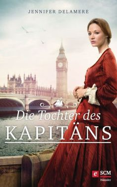 "Die Tochter des Kapitäns - German edition of ""The Captain's Daughter"""