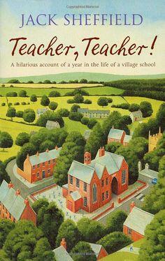 Teacher, Teacher !  A great series of books about life in a village school