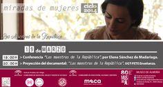 """""""Las maestras de la República"""": conferencia y proyección del documental premiado con un Goya de la Academia (miércoles 19 de marzo a las 19:00 h.) ¡No te lo pierdas!"""