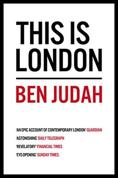 This is London: Life and Death in the World City by [Judah, Ben]