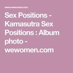 Sex Positions - Kamasutra Sex Positions : Album photo - wewomen.com