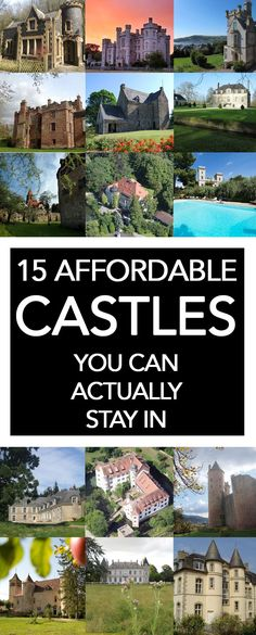 Have you ever wanted to stay in a castle and fulfill your lifelong fantasy of being royalty, but just don't have the inheritance? Here are 15 affordable castles you can actually stay in!