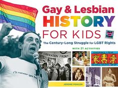 The author of Gay & Lesbian History for Kids says a book like his would have irrevocably changed his childhood — for the better.