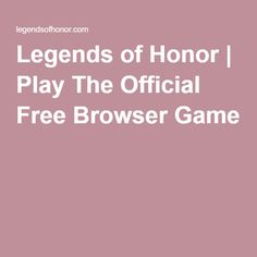 Legends of Honor   Play The Official Free Browser Game