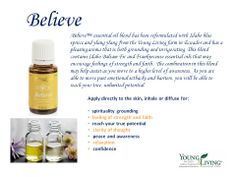 Believe™ essential oil blend has been reformulated with Idaho blue spruce and ylang ylang from the Young Living farm in Ecuador and has a pleasing aroma that is both grounding and invigorating..  http://us.ylscents.com/cindyland/blog