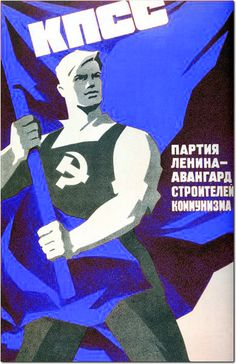 Soviet propaganda poster, 'Lenin's Party Is the Vanguard of the Builders of Communism.' On the top: 'CPSU [Communist Party of the Soviet Union]. Communist Propaganda, Propaganda Art, Political Posters, Political Art, Soviet Art, Soviet Union, Revolution Poster, Russian Constructivism, Socialist Realism