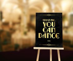 Items similar to Trust me you can dance sign for your Great Gatsby themed weddings. Art deco black and gold wedding decorations on Etsy Great Gatsby Themed Wedding, Gatsby Themed Party, Gold Wedding Theme, Great Gatsby Wedding, Gold Wedding Decorations, Wedding Signs, Themed Weddings, Wedding Themes, Trendy Wedding