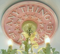 """Anything is Possible"" ceiling medallion"