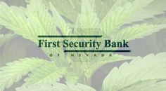 Medical marijuana establishments and legitimate banking services are about to find some common ground in Nevada.
