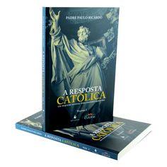 A Resposta Católica - Padre Paulo Ricardo - Vol 1  https://www.ramah.com.br/a-resposta-catolica-padre-paulo-ricardo-vol-1.html