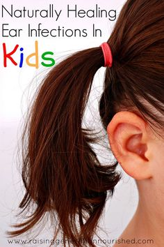 Naturally Healing Ear Infections In Kids :: My Story