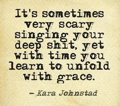 Quote by singer-songwriter and visionary Kara Johnstad. http://www.karajohnstad.com