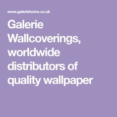 Galerie Wallcoverings, worldwide distributors of quality wallpaper