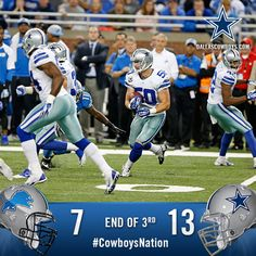 End of the 3rd quarter: Cowboys 13, Lions 7