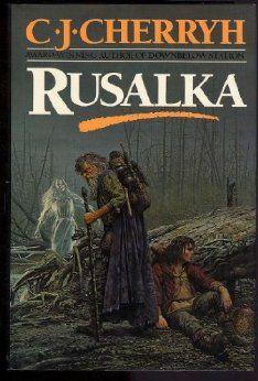 Sasha and Pyetr in C. J. Cherryh's fantasy trilogy based on Russian mythology: Rusalka, Chernevog and Yvgenie.
