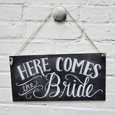 Here Comes The Bride - Chalkboard Sign