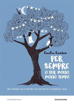 """18/07/2017 • Esce """"Per sempre o per molto, molto tempo"""" di Caela Carter edito da Mondadori"""
