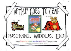 The Picture Book Teacher's Edition: Arthur Goes To Camp by Marc Brown a book review and beginning, middle and end freebie to use with the book.