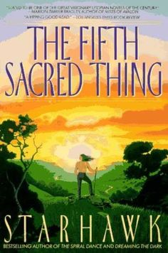 The Fifth Sacred Thing - Starhawk. Fantastic book about imagining alternative futures, green pagan theology-style.