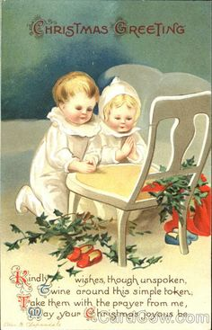 Christmas Greeting Series 1896 Kindly wishes, though unspoken, Twine around this simple token, Take them with the prayer from me, May your Christmas joyous be.