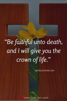 Bible Verses for Funerals | Funeral Quotes from the Bible. From the book of Revelations 2:10. Click to view 100+ more of the best bible verses for funerals to find the perfect scripture for a loved one's funeral or memorial service.