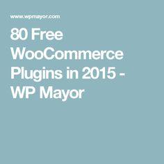 80 Free WooCommerce Plugins in 2015 - WP Mayor