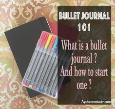 Bullet journal 101  what is a bullet journal? And how to start one?