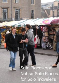 Safe Places and Not-so-Safe Places for Solo Travelers http://solotravelerblog.com/safe-travel-alone/