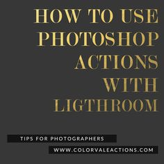 How to Use Photoshop Actions with Ligthroom - We are bringing you Lightroom lovers a video that will surely save you time automating the process and make you love us more for sharing. Video Tutorial - http://www.colorvaleactions.com/blog/use-photoshop-actions-lightroom/