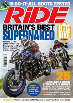 In this issue;    BIG BIKE SPECIAL!    Britain's best supernaked - Yamaha MT-10, BMW S1000R and Triumph Speed Triple flat-out on great British roads    19 do-it-all boots tested    25 brilliant used litre-plus bikes - Sports, adventure, naked, sports touring... from £2000    Great routes - East Anglia, Canada, Wales and more    First rides - Harley Davidson 2017 tourers and crazy carbon Moto Guzzi    PLUS: Kawasaki ZZR1400, Honda Crossrunner 1200, Ducati XDiavel