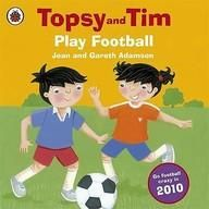 Play Football (Topsy and Tim)  Paper Back
