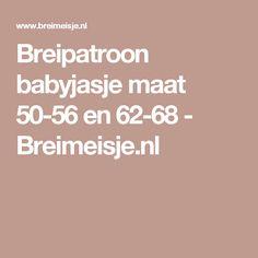 Breipatroon babyjasje maat 50-56 en 62-68 - Breimeisje.nl