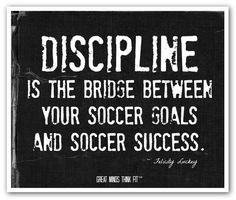 discipline soccer quotes Good Motivational Soccer Quotes