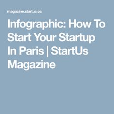 Infographic: How To Start Your Startup In Paris | StartUs Magazine